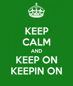 keep-calm-and-keep-on-keepin-on-4